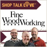 The Highland Woodworker featured on Fine Woodworking's Shop Talk Live!
